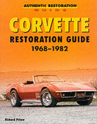 Corvette Restoration Guide 1968-1982 by Richard E. Prince image