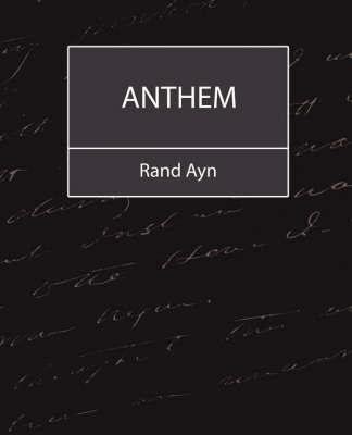 Anthem by Ayn Rand Ayn
