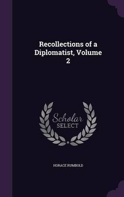 Recollections of a Diplomatist, Volume 2 by Horace Rumbold image