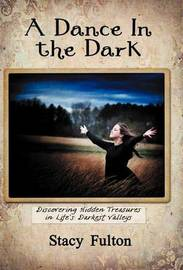 A Dance In the Dark by Stacy Fulton