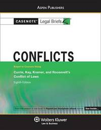 Casenote Legal Briefs for Conflicts, Keyed to Currie, Kay, Kramer and Roosevelt by Casenote Legal Briefs