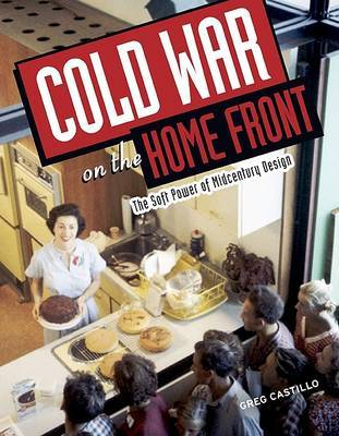 Cold War on the Home Front by Greg Castillo image