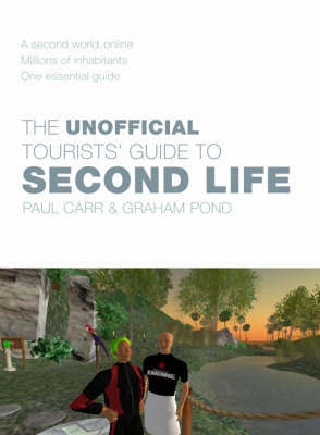 The Unofficial Tourists' Guide to Second Life by Paul Carr image