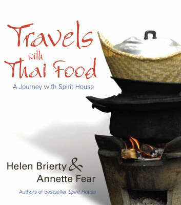 Travels with Thai Food by Helen Brierty