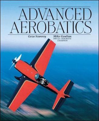 Advanced Aerobatics by Geza Szurovy