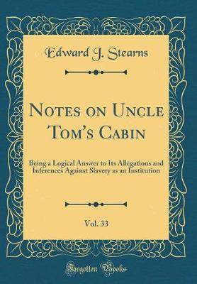 Notes on Uncle Tom's Cabin, Vol. 33 by Edward J. Stearns image