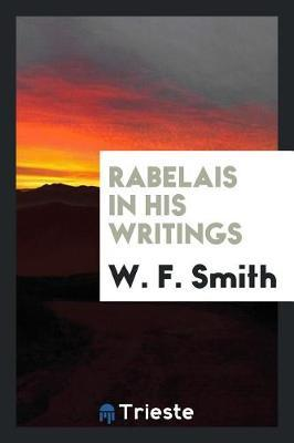 Rabelais in His Writings by W.F. Smith image