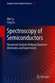 Spectroscopy of Semiconductors by Wei Lu