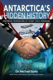 Antarctica's Hidden History by Michael Salla