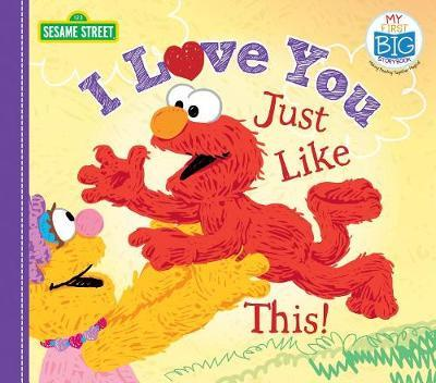 I Love You Just Like This! by Sesame Workshop
