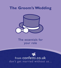 The Groom's Wedding: The Essentials for Your Role by confetti.co.uk image
