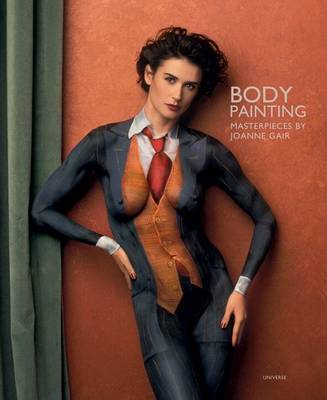 Body Painting: Masterpieces by Joanne Gair by Joanne Gair