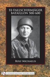 SS-Fallschirmjager-Bataillon 500/600 by Rolf Michaelis image
