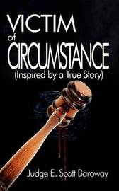 Victim of Circumstance by Judge E. Scott Baroway image