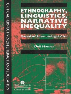 Ethnography, Linguistics, Narrative Inequality: Toward An Understanding Of voice by Dell Hymes image