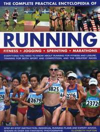 The Complete Practical Encyclopedia of Running by Elizabeth Hufton
