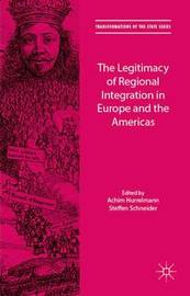 The Legitimacy of Regional Integration in Europe and the Americas by Achim Hurrelmann