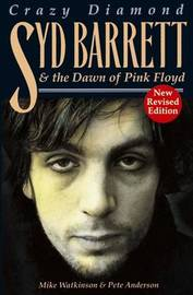 "Crazy Diamond: Syd Barrett and the Dawn of ""Pink Floyd"" by Mike Watkinson image"