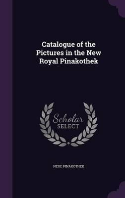 Catalogue of the Pictures in the New Royal Pinakothek by Neue Pinakothek image