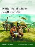 World War II Glider Assault Tactics by Gordon L. Rottman