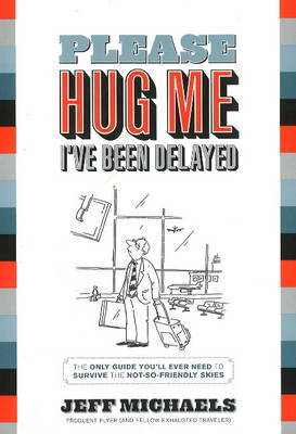 Please Hug Me, I've Been Delayed by Jeff Michaels image