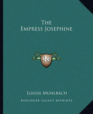 The Empress Josephine by Louise Muhlbach image