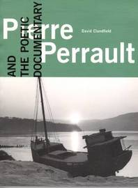 Pierre Perrault and the Poetic Documentary by David Clandfield image