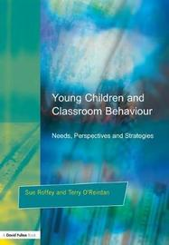 Young Children and Classroom Behaviour by Sue Roffey image