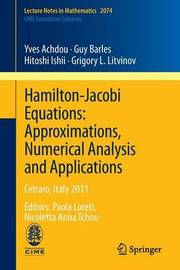 Hamilton-Jacobi Equations: Approximations, Numerical Analysis and Applications by Yves Achdou