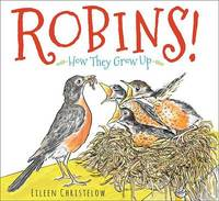 Robins! How they Grow Up by Eileen Christelow