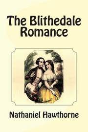 a contemporary take on the blithedale romance Picking up the blithedale romance, i was immediately sucked in by hawthorne's elaborate prose--but after the first three chapters of painfully detailed description, i was ready for him to get on with the story already.