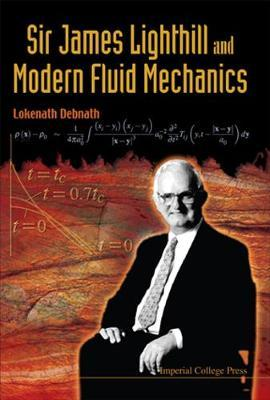 Sir James Lighthill And Modern Fluid Mechanics by Lokenath Debnath image