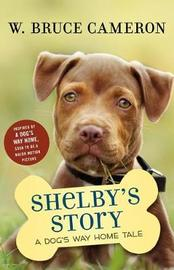Shelby's Story by W.Bruce Cameron