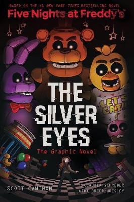 The Silver Eyes (Five Nights At Freddy's: Graphic Novel #1) by Scott Cawthon