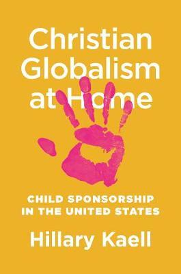 Christian Globalism at Home by Hillary Kaell
