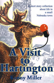 A Visit to Hartington: A Short Story Collection about Life in a Small Nebraska Town by Kenny R. Miller image