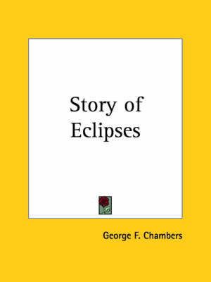 Story of Eclipses (1904) by George F Chambers image