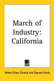 March of Industry: California by Robert Glass Cleland image
