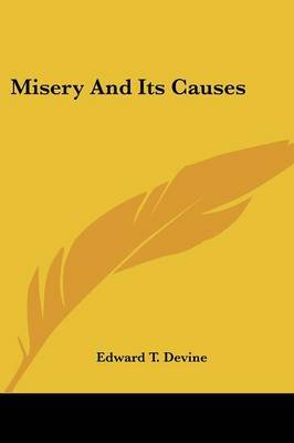 Misery and Its Causes by Edward T Devine image