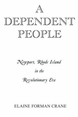 A Dependent People by Elaine F. Crane