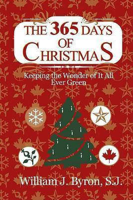 The 365 Days of Christmas by William J Sj Byron