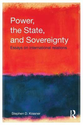 Power, the State, and Sovereignty by Stephen D Krasner