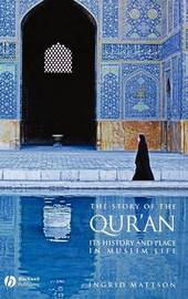The Story of the Qur'an - Its History and Place in Muslim Life by Ingrid Mattson image