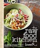 The Raw Food Kitchen Book by Amanda Brocket