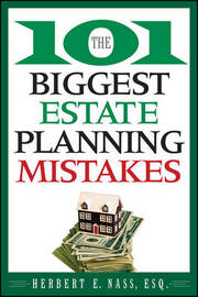 The 101 Biggest Estate Planning Mistakes by Herbert E. Nass