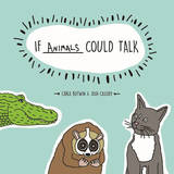 If Animals Could Talk by Carla Butwin