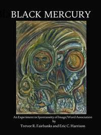 Black Mercury by Trevor R Fairbanks