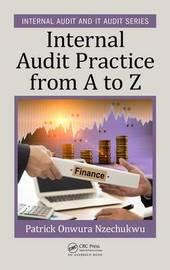 Internal Audit Practice from A to Z by Patrick Onwura Nzechukwu