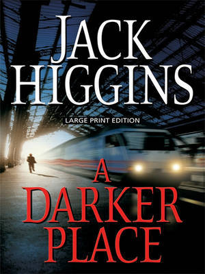 A Darker Place by Jack Higgins