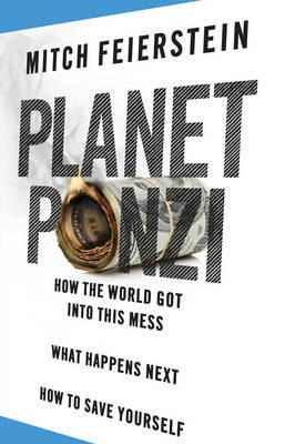 Planet Ponzi by Mitch Feierstein